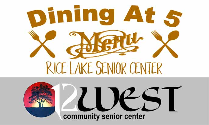 Rice Lake Senior Center - Dining @ 5 - Rice Lake